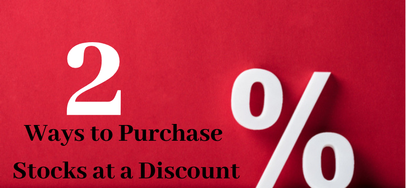 2 Ways to Purchase Stocks at a Discount