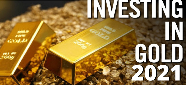 How to Invest in Gold: Strategies and Tips for 2021
