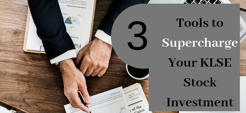 3 Tools to Supercharge Your KLSE Stock Investment