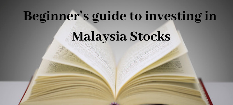 The beginner's guide to investing in Malaysia Stocks