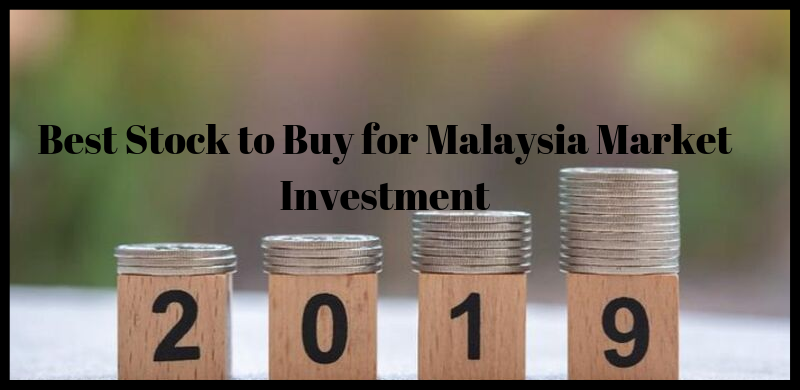 Best Stock to Buy for Malaysia Market Investment