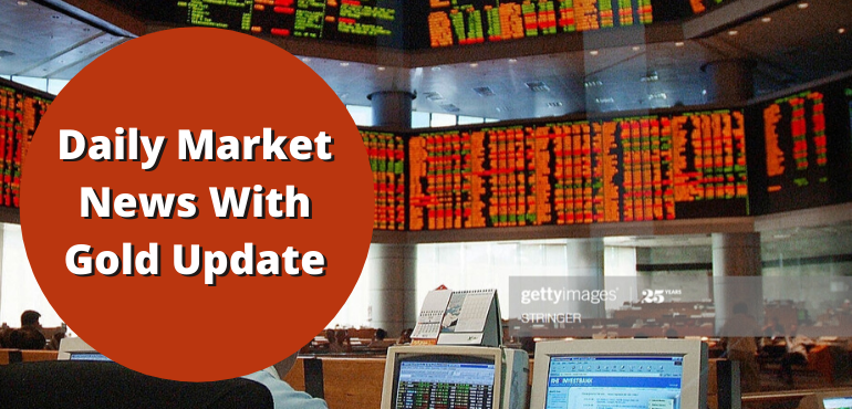 Daily Market News With Gold Update
