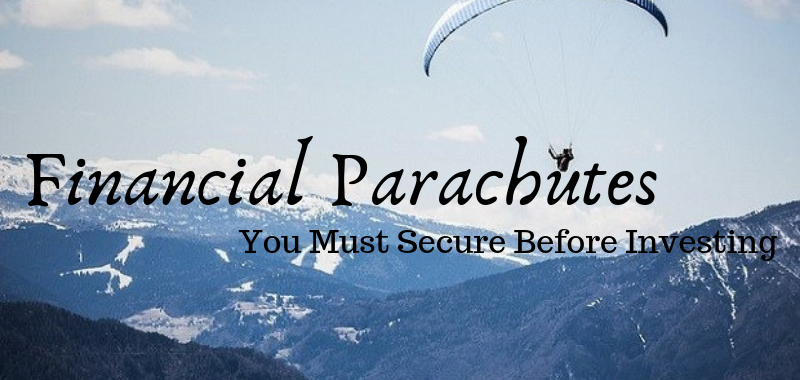 Financial Parachutes You Must Secure Before Investing