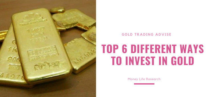 Top 6 Different Ways to Invest in Gold