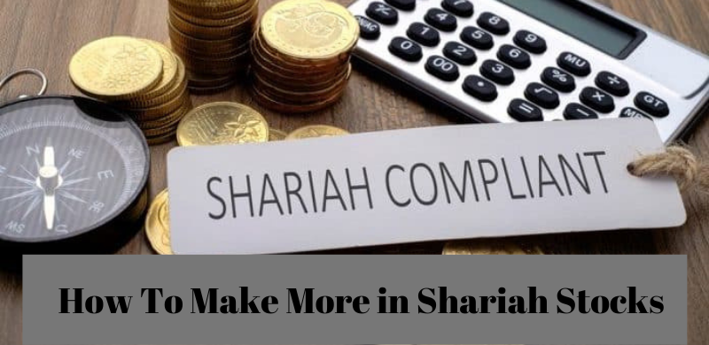 How To Make More in Shariah Stocks: Best Tips You Will Read This Year