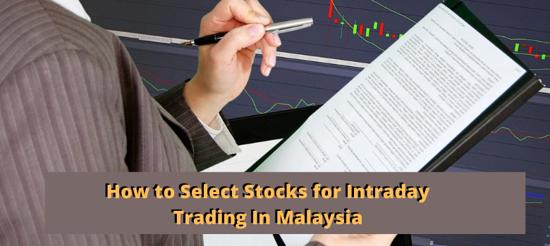 How to Select Stocks for Intraday Trading In Malaysia