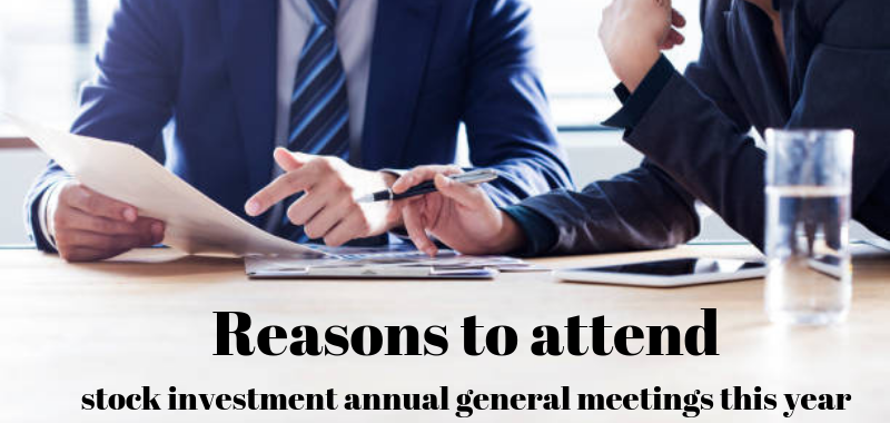 Reasons to Attend Stock Investment Annual General Meetings This Year