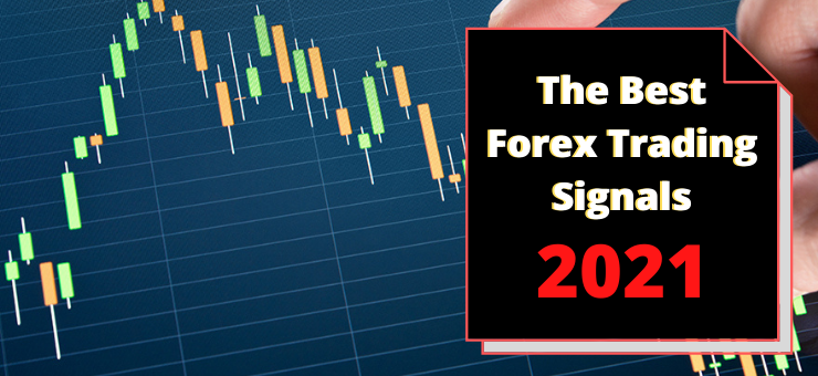 The Best Forex Trading Signals 2021