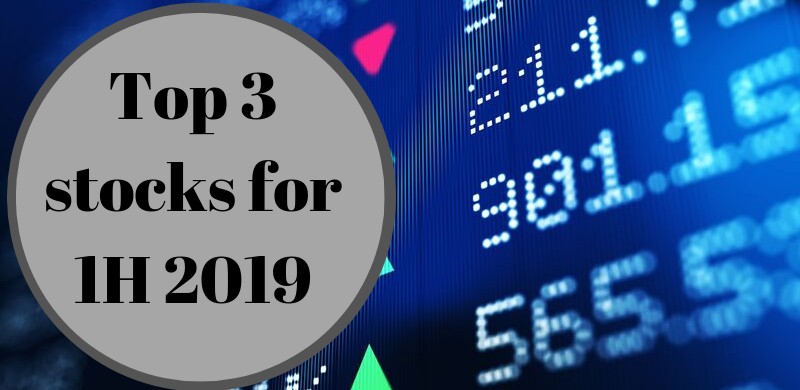 Top 3 stocks for 1H 2019