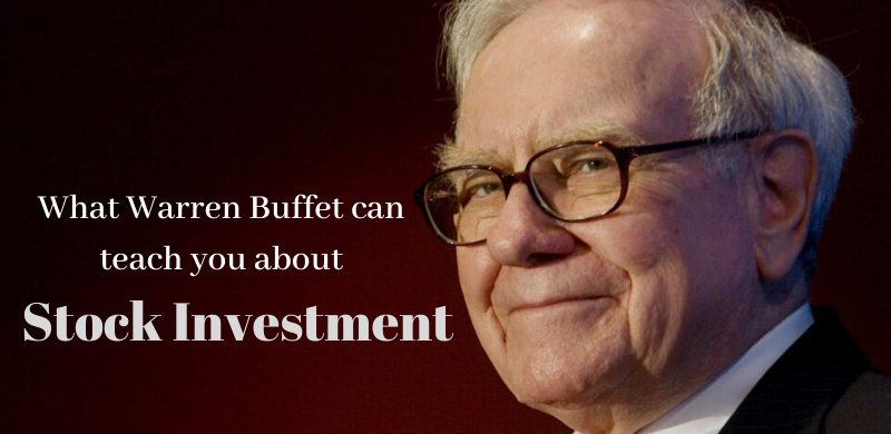 What Warren Buffet can teach you about Stock Investment