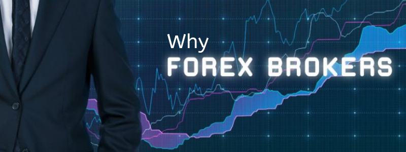 Why do you need a forex broker