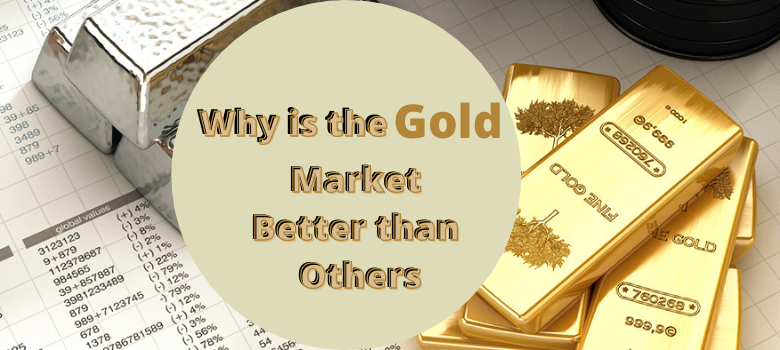 Why is the Gold Market Better than Others? Understand With the Help of Latest Gold Investment Tips